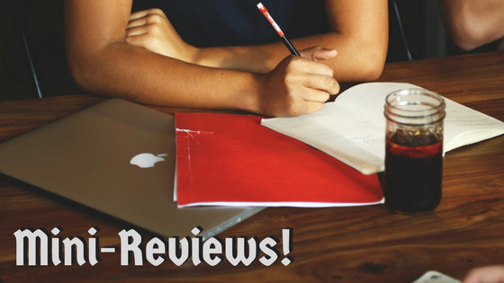 Mini-Reviews!